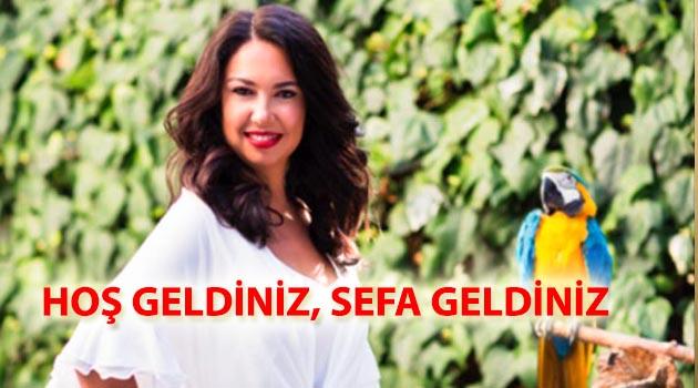 HOŞ GELDİNİZ, SEFA GELDİNİZ...