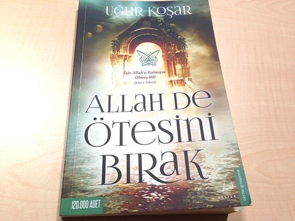 """""""ALLAH DE ÖTESİNİ BIRAK"""""""