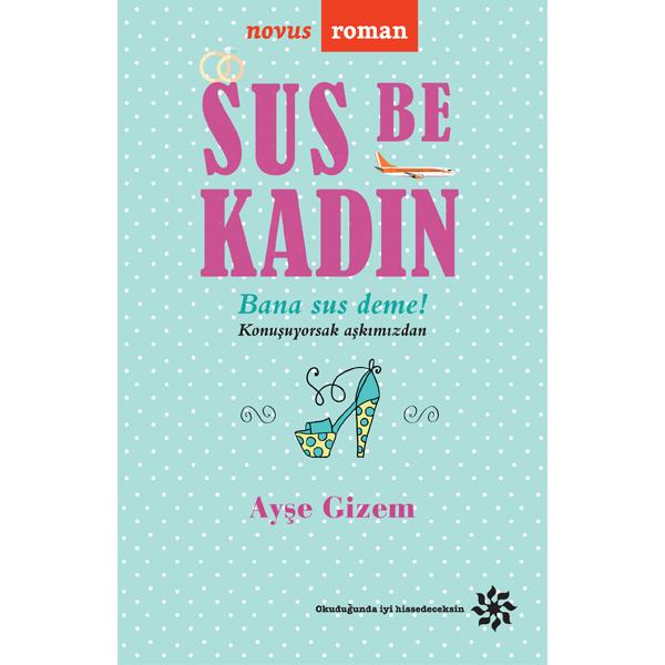 """""""SUS BE KADIN"""""""